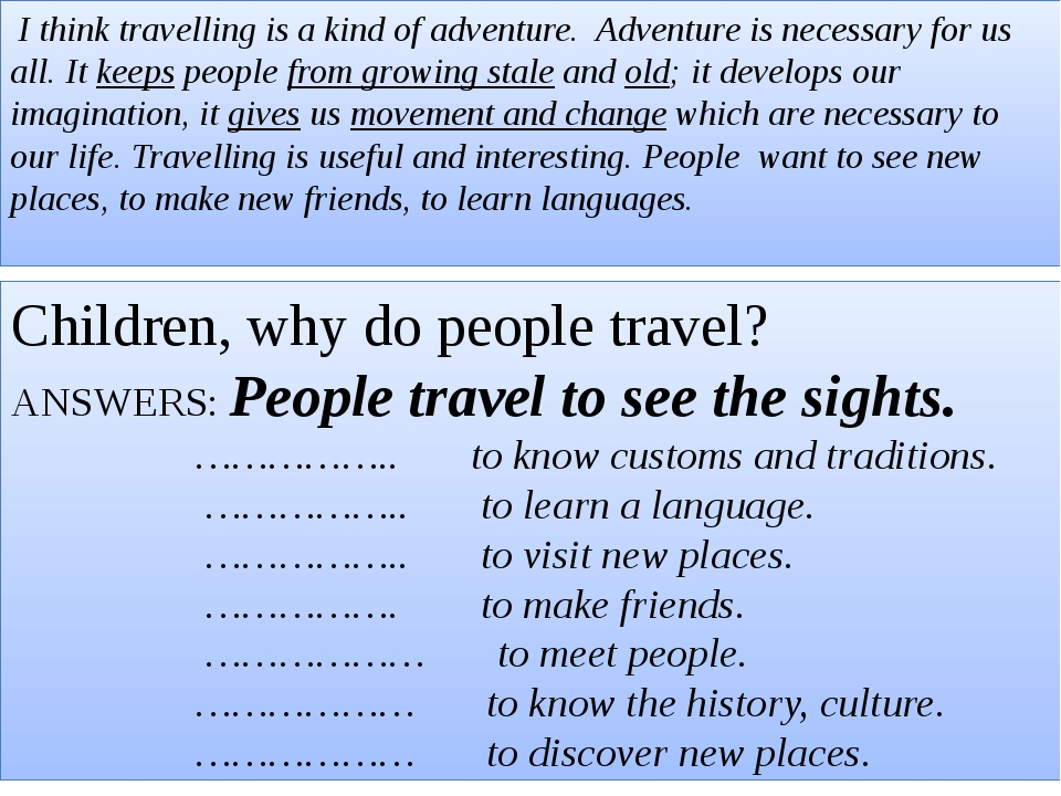Children, why do people travel? ANSWERS: People travel to see the sights. ………...