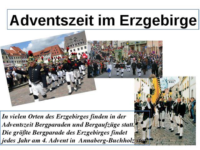 Adventszeit im Erzgebirge In vielen Orten des Erzgebirges finden in der Adven...