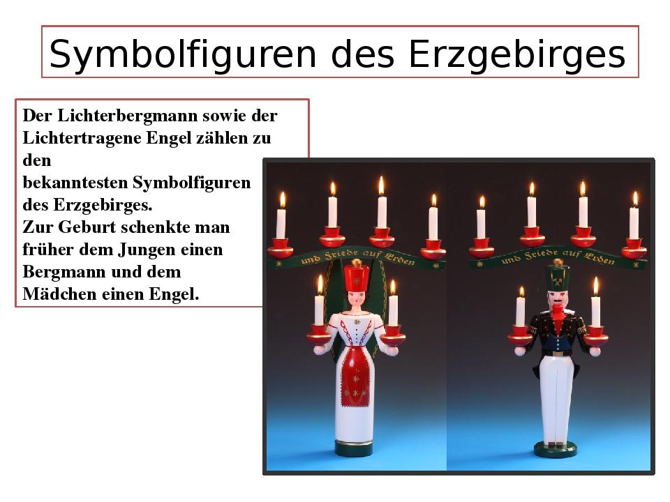 Symbolfiguren des Erzgebirges Der Lichterbergmann sowie der Lichtertragene En...