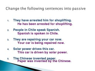They have arrested him for shoplifting. People in Chile speak Spanish. They a