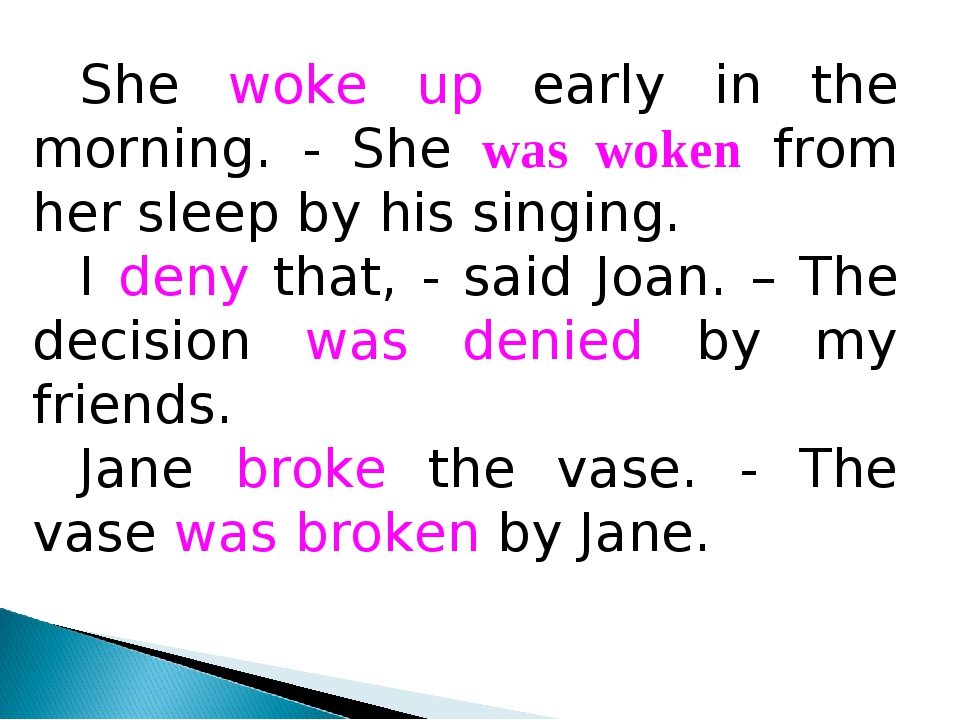 She woke up early in the morning. - She was woken from her sleep by his singi...