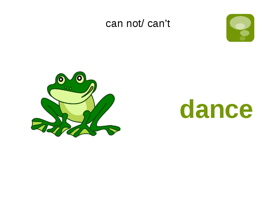 dance can not/ can't