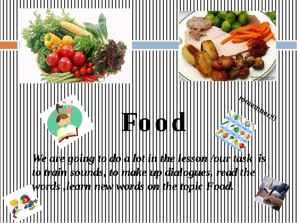 Food We are going to do a lot in the lesson /our task is to train sounds, to...