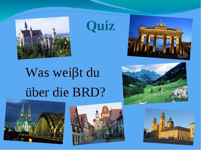 Quiz Was weiβt du über die BRD?