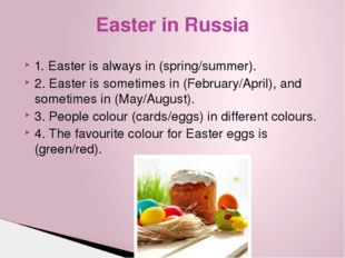 1. Easter is always in (spring/summer). 2. Easter is sometimes in (February/A