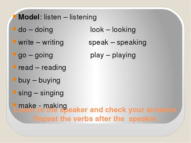 Listen to the speaker and check your answers. Repeat the verbs after the spea...