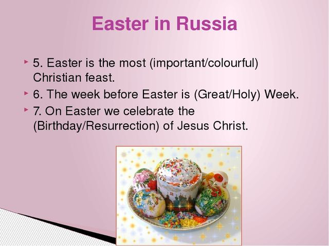 5. Easter is the most (important/colourful) Christian feast. 6. The week befo...