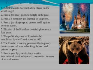 Put the verbs in the correct form. 1. Russia soon (to become) a key player on