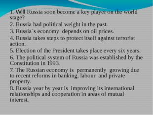 1. Will Russia soon become a key player on the world stage? 2. Russia had po