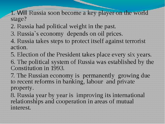 1. Will Russia soon become a key player on the world stage? 2. Russia had po...