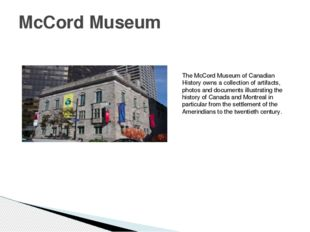 McCord Museum The McCord Museum of Canadian History owns a collection of arti