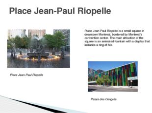 Place Jean-Paul Riopelle Place Jean-Paul Riopelle is a small square in downto