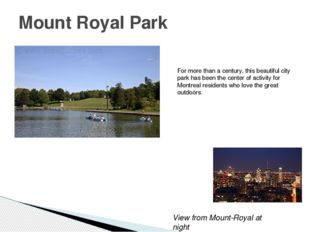 Mount Royal Park For more than a century, this beautiful city park has been t