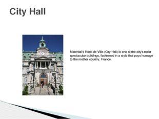 City Hall Montréal's Hôtel de Ville (City Hall) is one of the city's most spe