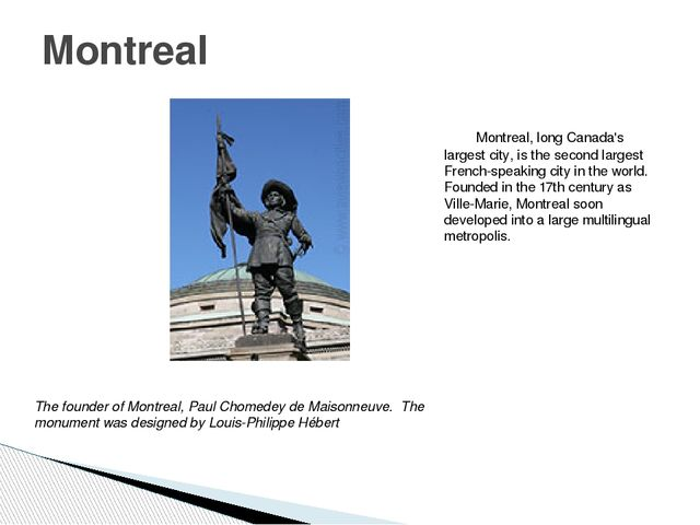 Montreal, long Canada's largest city, is the second largest French-speaking...