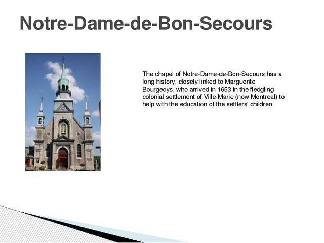 Notre-Dame-de-Bon-Secours The chapel of Notre-Dame-de-Bon-Secours has a long...