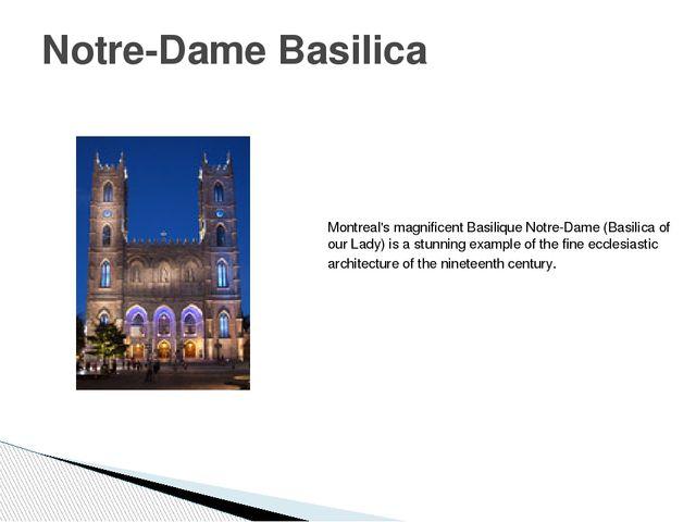 Notre-Dame Basilica Montreal's magnificent Basilique Notre-Dame (Basilica of...