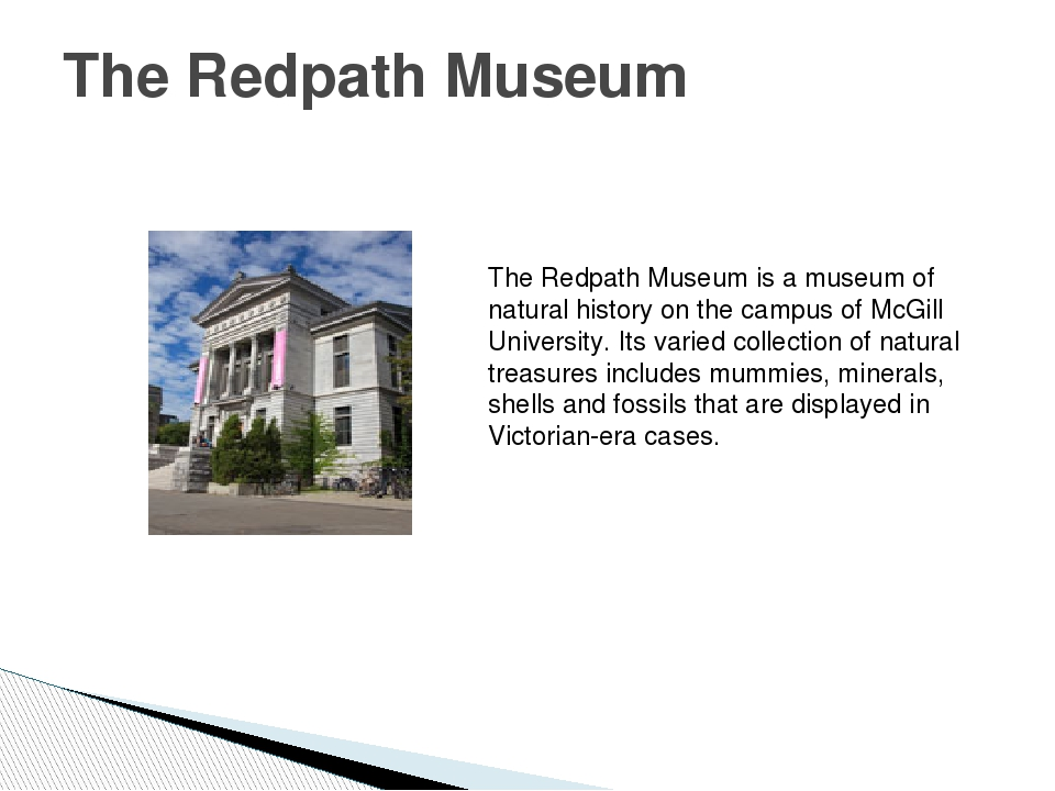 The Redpath Museum The Redpath Museum is a museum of natural history on the c...