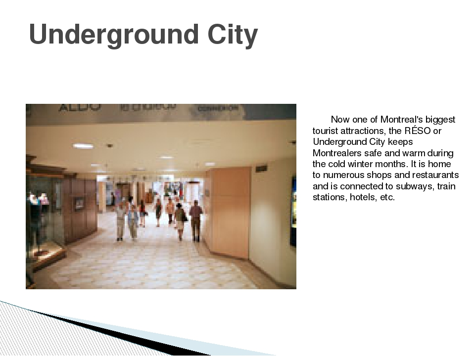 Now one of Montreal's biggest tourist attractions, the RÉSO or Underground C...