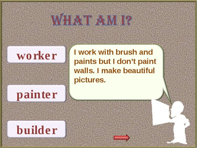 I work with brush and paints but I don't paint walls. I make beautiful pictur...