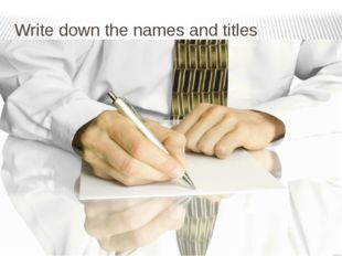 Write down the names and titles