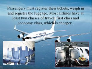 Passengers must register their tickets, weigh in and register the luggage. Mo