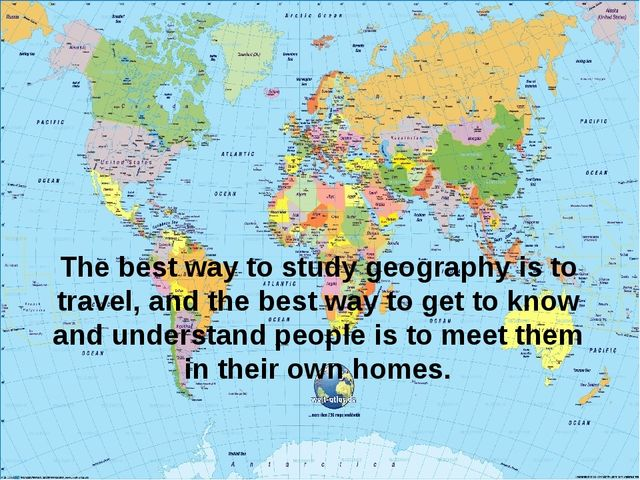 The best way to study geography is to travel, and the best way to get to know...
