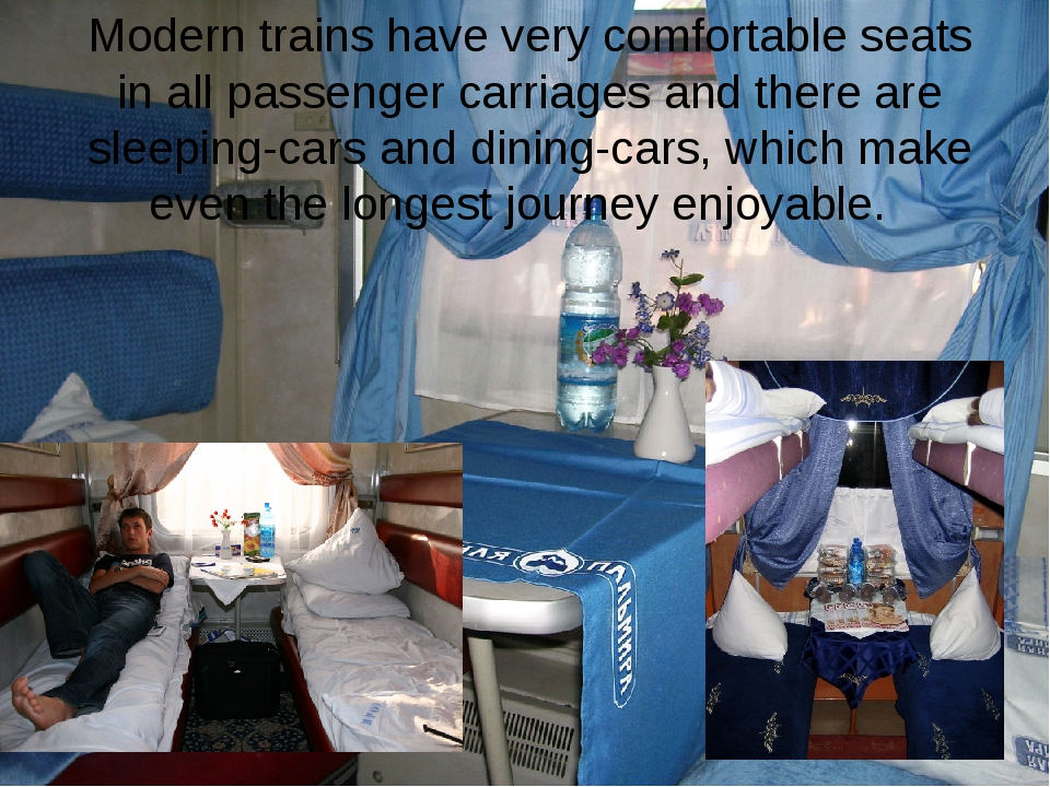 Modern trains have very comfortable seats in all passenger carriages and ther...
