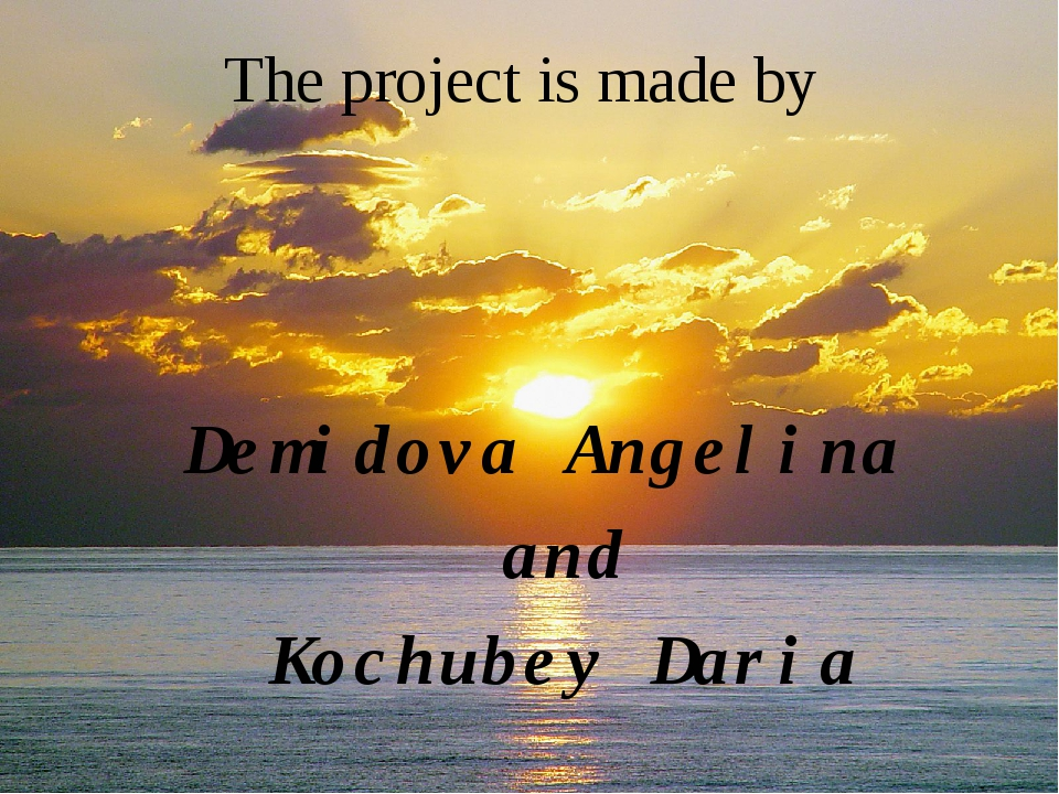 The project is made by Demidova Angelina and Kochubey Daria