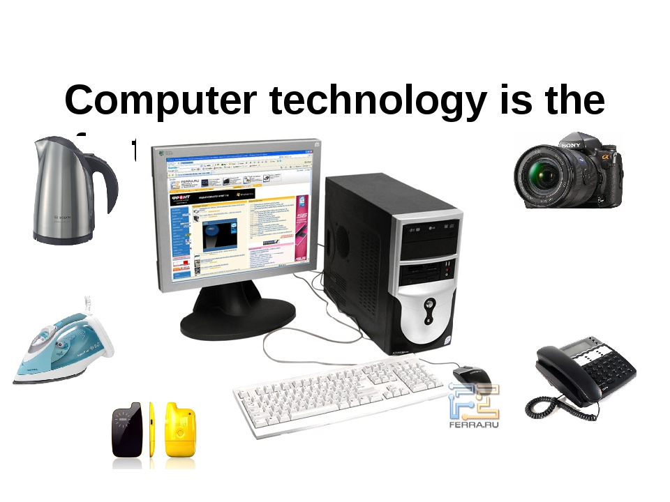 Computer technology is the fastest-growing industry in the world.