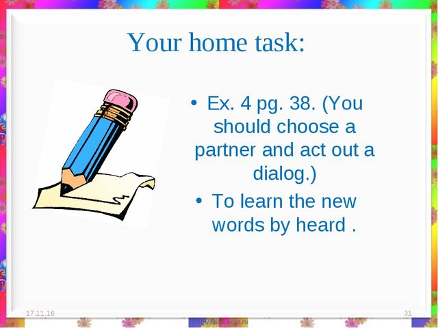 Your home task: Ex. 4 pg. 38. (You should choose a partner and act out a dial...