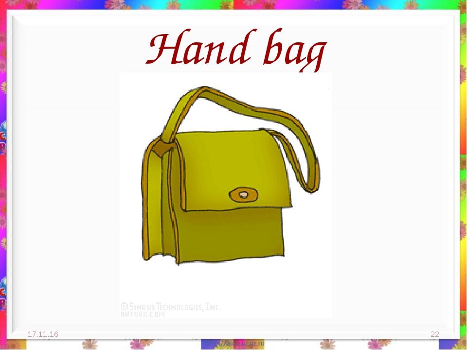 Hand bag * *