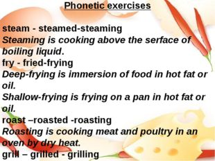 Phonetic exercises steam - steamed-steaming Steaming is cooking above the ser