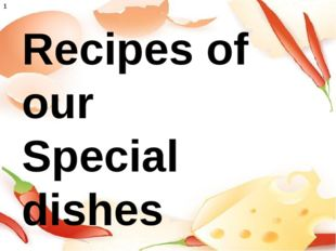 Recipes of our Special dishes 1