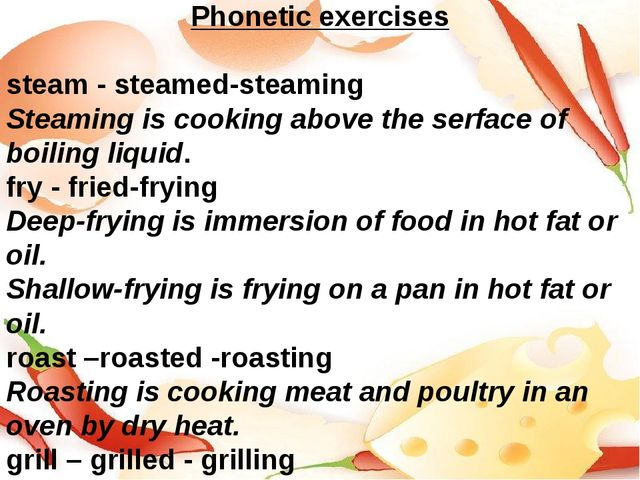 Phonetic exercises steam - steamed-steaming Steaming is cooking above the ser...