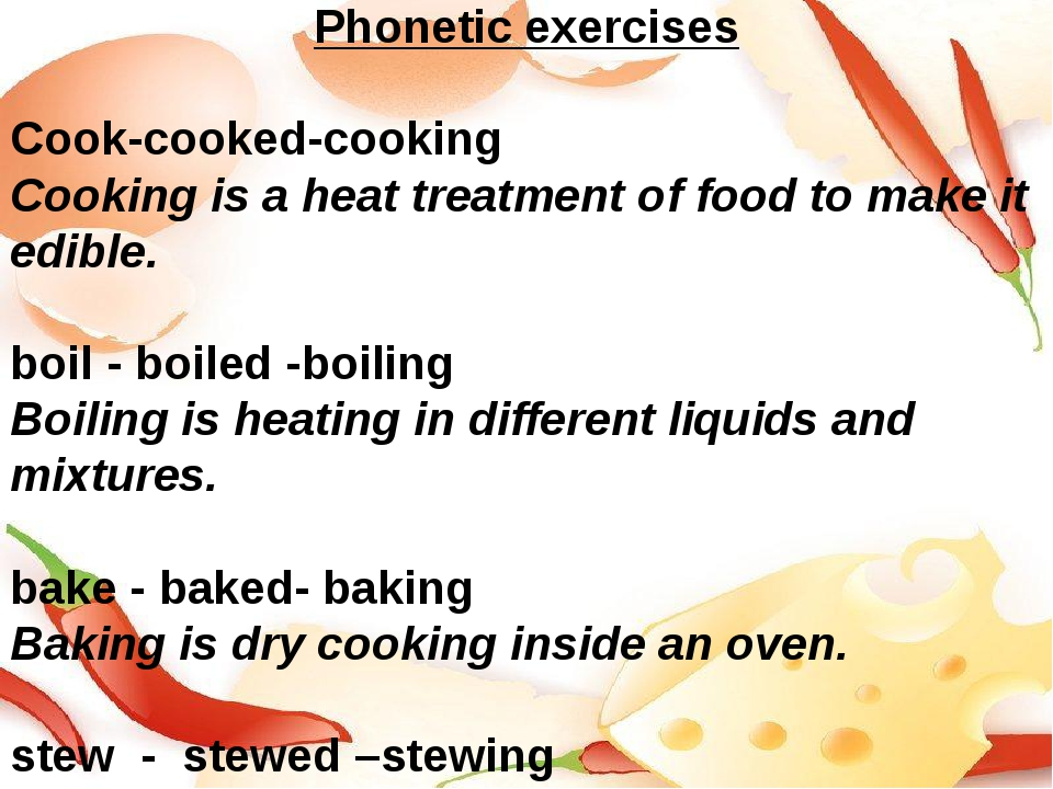 Phonetic exercises Cook-cooked-cooking Cooking is a heat treatment of food to...