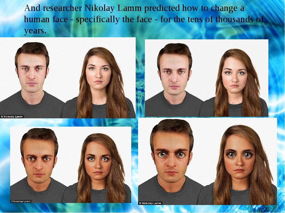 And researcher Nikolay Lamm predicted how to change a human face - specifical...