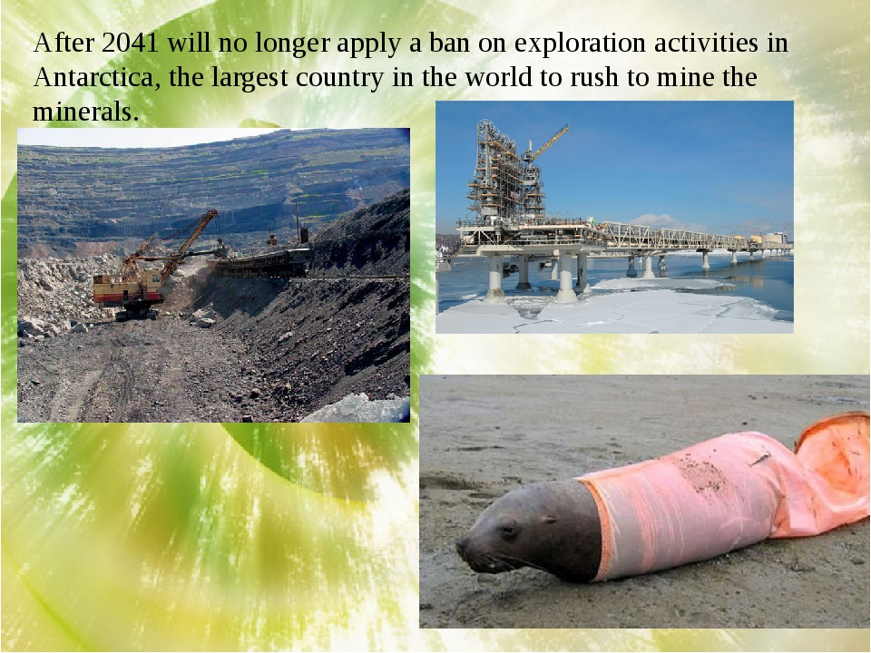 After 2041 will no longer apply a ban on exploration activities in Antarctica...