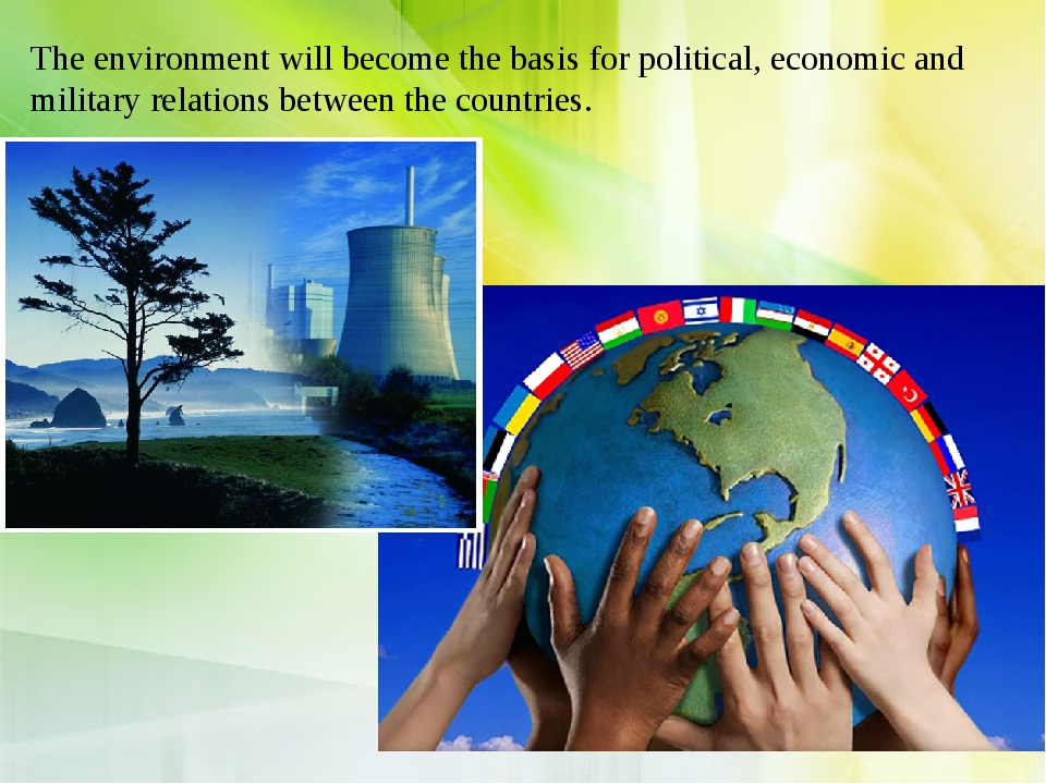The environment will become the basis for political, economic and military re...