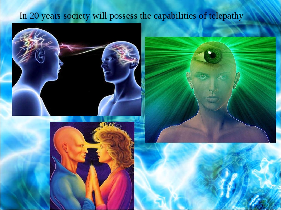 In 20 years society will possess the capabilities of telepathy