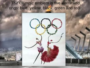 The Olympic emblem is five interlinked rings: blue, yellow, black, green and