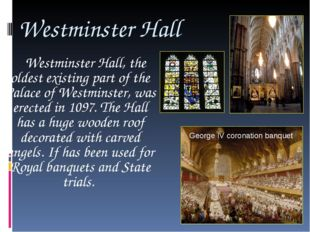 Westminster Hall Westminster Hall, the oldest existing part of the Palace of
