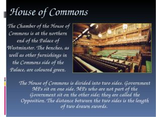 House of Commons The Chamber of the House of Commons is at the northern end o
