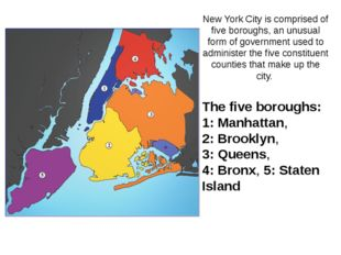 The five boroughs: 1: Manhattan, 2: Brooklyn, 3: Queens, 4: Bronx, 5: Staten