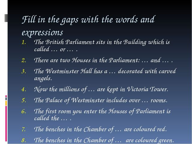 Fill in the gaps with the words and expressions The British Parliament sits i...