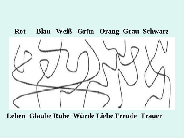 Rot Blau Weiß Grün Orang Grau Schwarz Leben Glaube Ruhe Würde Liebe Freude T...