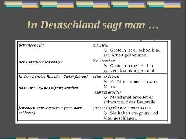 In Deutschland sagt man …