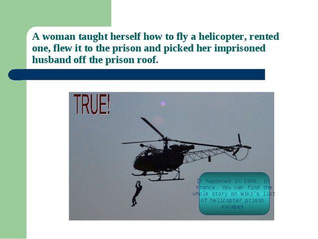 A woman taught herself how to fly a helicopter, rented one, flew it to the pr...