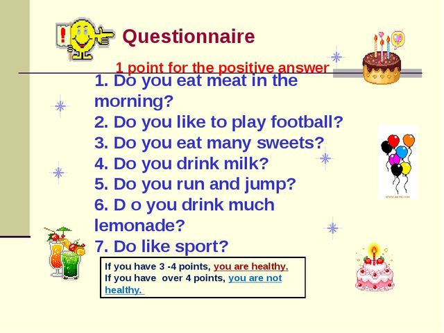 Questionnaire 1. Do you eat meat in the morning? 2. Do you like to play footb...