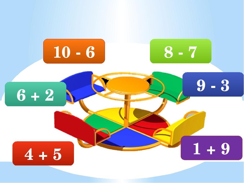 4 + 5 6 + 2 10 - 6 1 + 9 9 - 3 8 - 7